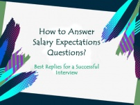 How to Answer Salary Expectations Questions?